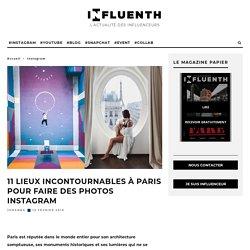 TOP 11 des spots photos Instagram les plus somptueux de Paris