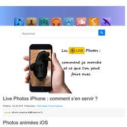 Live Photos iPhone : comment s'en servir ?