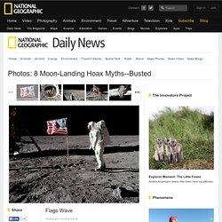 Photos: 8 Moon-Landing Hoax Myths--Busted