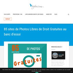 85 sites de Photos Libres de Droit Gratuites testés