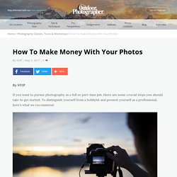 How To Make Money With Your Photos - Outdoor Photographer