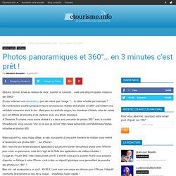 Photos panoramiques et 360°… en 3 minutes c'est prêt !