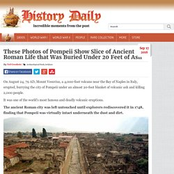 These Photos of Pompeii Show Slice of Ancient Roman Life that Was Buried Under 20 Feet of Ash - History Daily