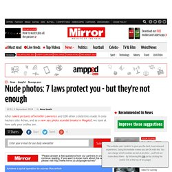 Nude photos: 7 laws protect you - but they're not enough