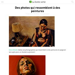 Des photos qui ressemblent à des peintures