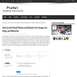 How to find Stock Photos and Royalty Free Images for Blogs and Websites