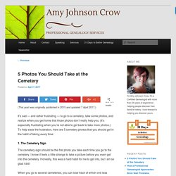 5 Photos You Should Take at the Cemetery - Amy Johnson Crow
