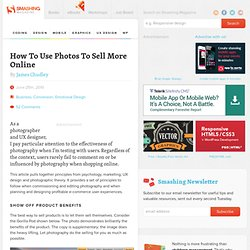 How To Use Photos To Sell More Online - Smashing Magazine
