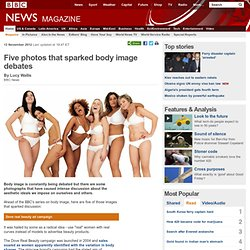 Five photos that sparked body image debates - BBC News