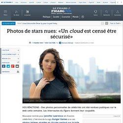 Photos de stars nues: «Un cloud est censé être sécurisé» - Le figaro