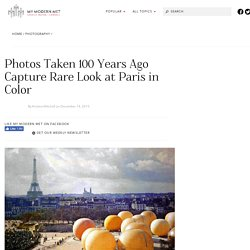 Photos Taken 100 Years Ago Capture Rare Look at Paris in Color