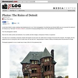 "Romain Meffre ""The Ruins of Detroit"""