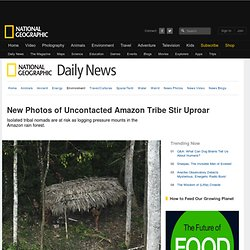 New Photos of Uncontacted Amazon Tribe Stir Uproar