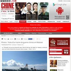 Photos : Visite d'un navire de guerre chinois en Malaisie