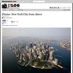 Captured: New York City from Above | Plog — World, National Photos, Photography and Reportage — The Denver Post
