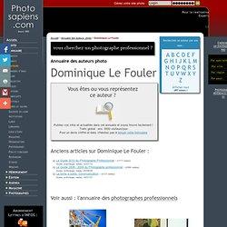 Dominique Le Fouler Auteur photo, sur Photosapiens, portail de l