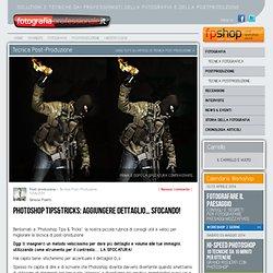 Photoshop Tips&Tricks: Aggiungere dettaglio… Sfocando! – FotografiaProfessionale.it