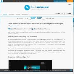 Vous n'avez pas Photoshop ? Découvrez Pixlr Editor gratuit et en ligne !