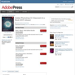 Adobe Photoshop CC Classroom in a Book. The official training workbook from Adobe.