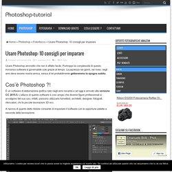 Usare Photoshop: 10 consigli per imparare - Photoshop Tutorial