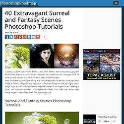 40 Extravagant Surreal and Fantasy Scenes Photoshop Tutorials