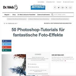 41 super Photoshop-Tutorials für fantastische Foto-Effekte