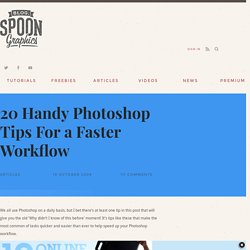 20 Handy Photoshop Tips For a Faster Workflow