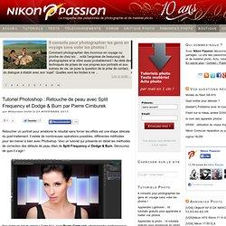 Tutoriel Photoshop : Retouche de peau avec Split Frequency et Dodge & Burn par Pierre Cimburek - Nikon Passion : actu photo, forum photo, tutoriels photo
