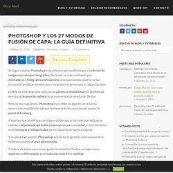 Photoshop y los 27 modos de fusión de capa: la guía definitiva - Óscar Abad