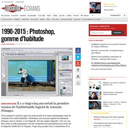 1990-2015 : Photoshop, gomme d'habitude