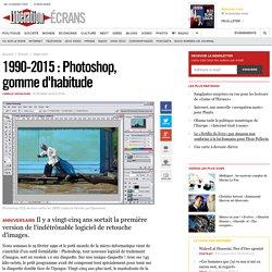 1990-2015: Photoshop, gommed'habitude
