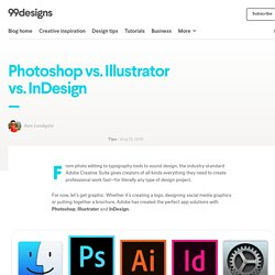 Photoshop vs. Illustrator vs. InDesign. Which Adobe product should you use?