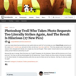 Photoshop Troll Who Takes Photo Requests Too Literally Strikes Again, And The Result Is Hilarious (17 New Pics)