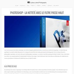 Photoshop : la netteté avec le filtre passe haut - Ludovic Jamet