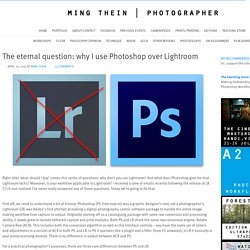 The eternal question: why I use Photoshop over Lightroom
