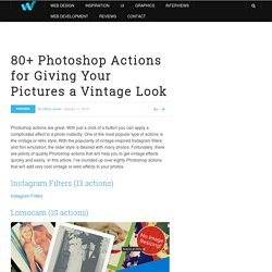 80+ Photoshop Actions for Giving Your Pictures a Vintage Look | Freebies - StumbleUpon