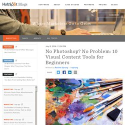 No Photoshop? No Problem: 10 Visual Content Tools for Beginners