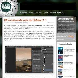 BWFlow : une nouvelle version pour Photoshop CS 6