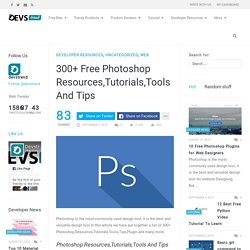 300+ Free Photoshop Resources,Tutorials,Tools And Tips - DevsTrend