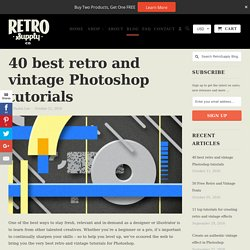 40 best retro and vintage Photoshop tutorials - RetroSupply Co