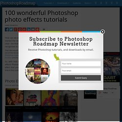 100 Wonderful Photoshop Photo Effects tutorials