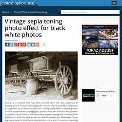 Vintage sepia toning photo effect for black white photos