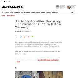Before-And-After Photoshop Transformations That Will Blow You Away