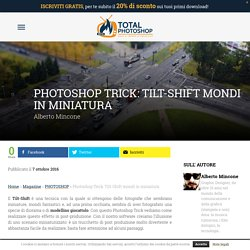 Photoshop Trick: Tilt-Shift mondi in miniatura