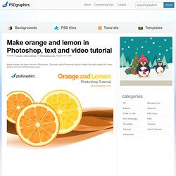Make orange and lemon in Photoshop, text and video tutorial
