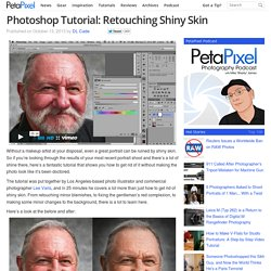 Photoshop Tutorial: Retouching Shiny Skin