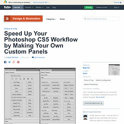 Speed Up Your Photoshop CS5 Workflow by Making Your Own Custom Panels
