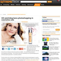 US watchdog bans photoshopping in cosmetics ads