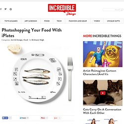 Photoshopping Your Food With iPlates