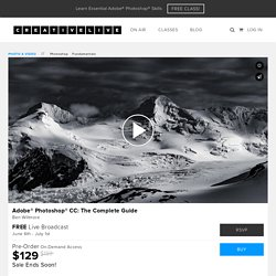 Adobe® Photoshop® CC: The Complete Guide with Ben Willmore